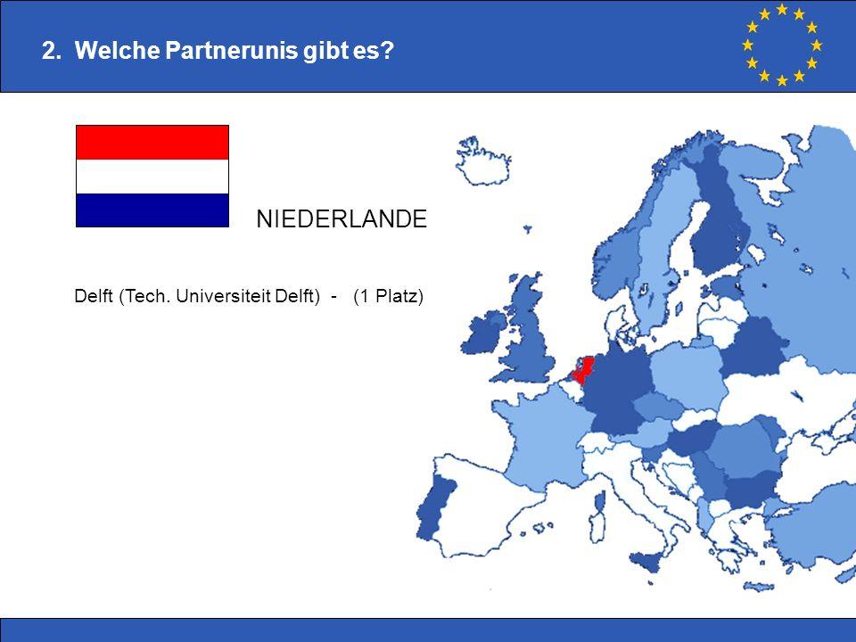 Delft (Tech. Universiteit Delft) - (1 Platz) 2. Welche Partnerunis gibt es? NIEDERLANDE
