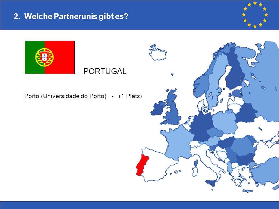 2. Welche Partnerunis gibt es? Porto (Universidade do Porto) - (1 Platz) PORTUGAL