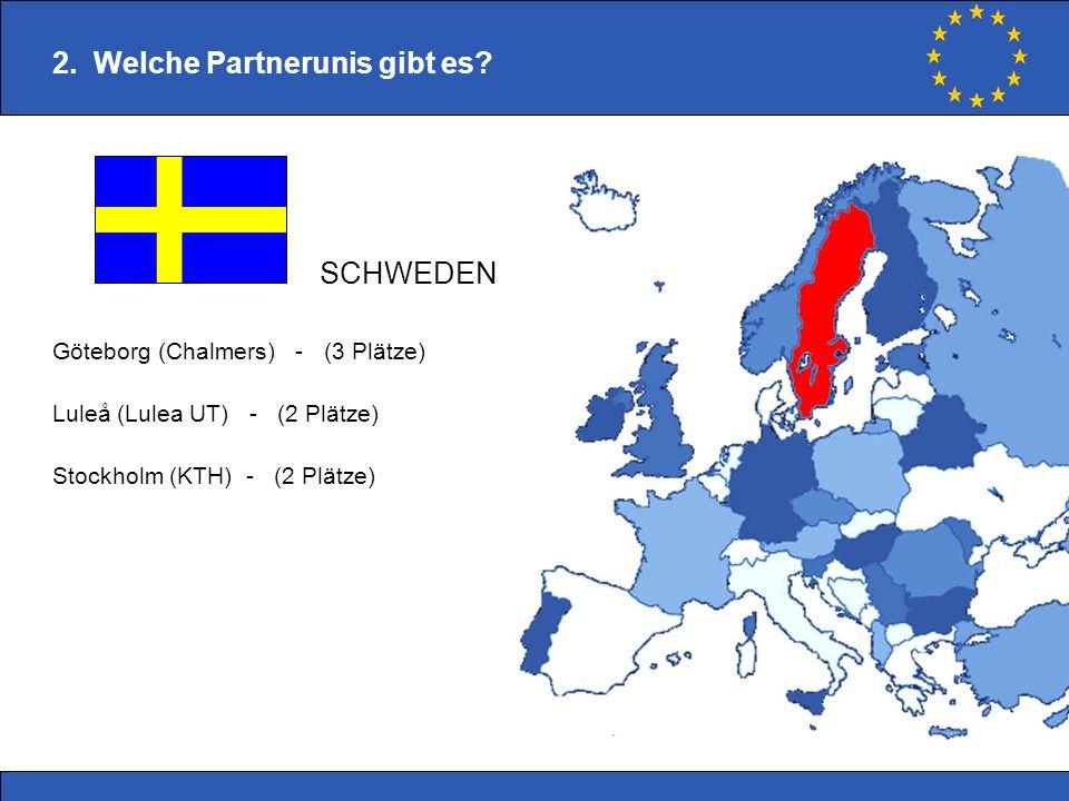 Göteborg (Chalmers) - (3 Plätze) Luleå (Lulea UT) - (2 Plätze) Stockholm (KTH) - (2 Plätze) 2. Welche Partnerunis gibt es? SCHWEDEN