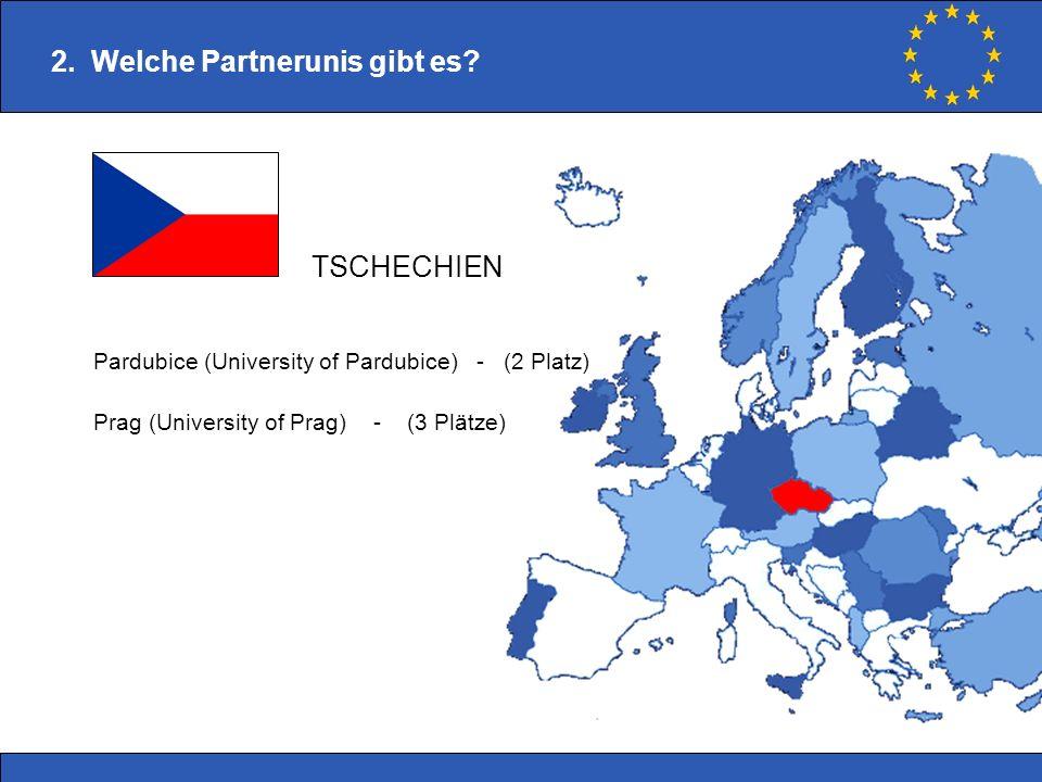 Pardubice (University of Pardubice) - (2 Platz) Prag (University of Prag) - (3 Plätze) 2. Welche Partnerunis gibt es? TSCHECHIEN