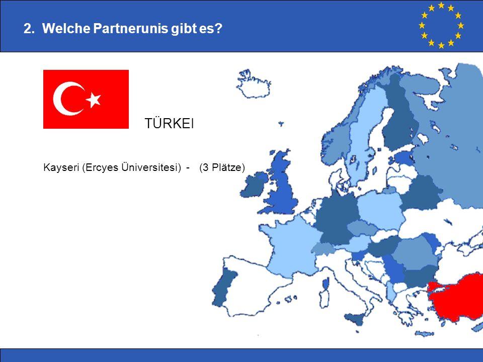 Kayseri (Ercyes Üniversitesi) - (3 Plätze) 2. Welche Partnerunis gibt es? TÜRKEI