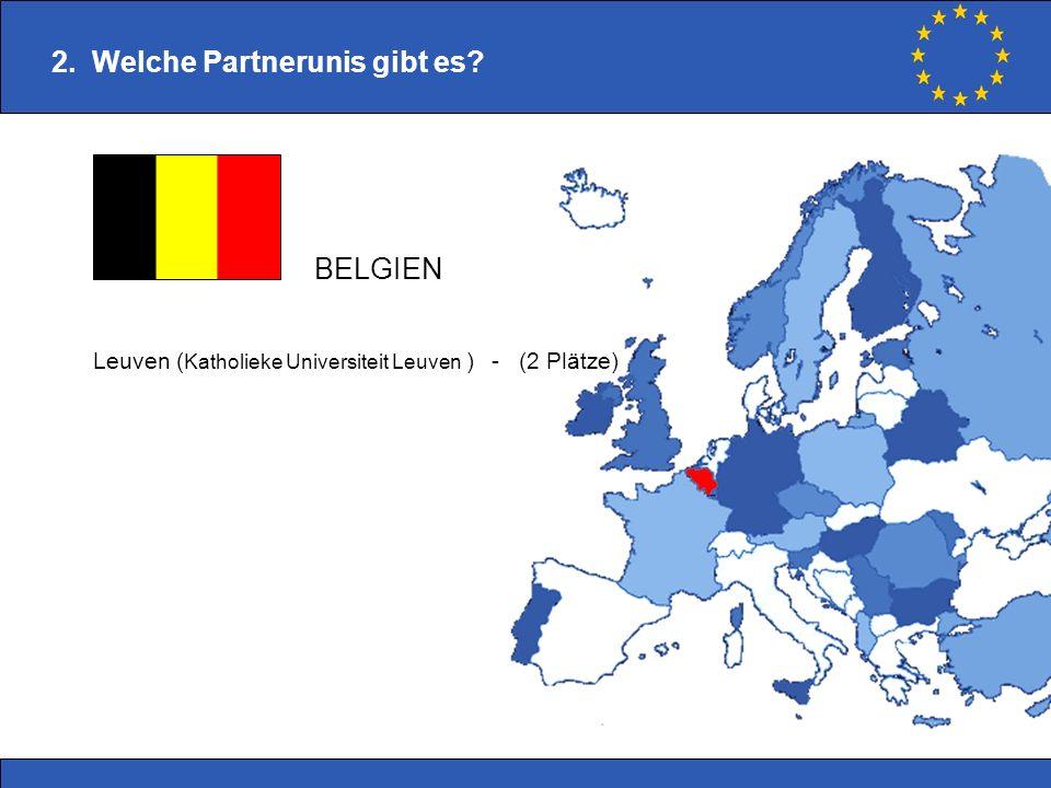 2. Welche Partnerunis gibt es? Leuven ( Katholieke Universiteit Leuven ) - (2 Plätze) BELGIEN