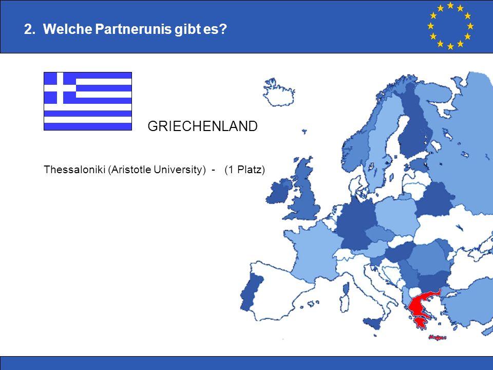 Thessaloniki (Aristotle University) - (1 Platz) 2. Welche Partnerunis gibt es? GRIECHENLAND