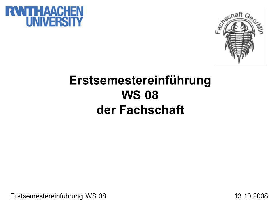 Erstsemestereinführung WS 0813.10.2008