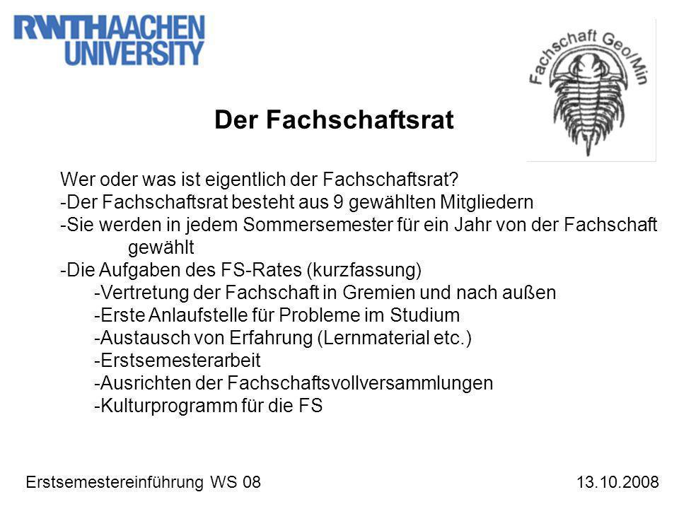 Erstsemestereinführung WS 08 Der Fachschaftsrat stellt sich vor 13.10.2008 Coelestin Urban Vorsitzender (AGW) Jochen Hürtgen stell.