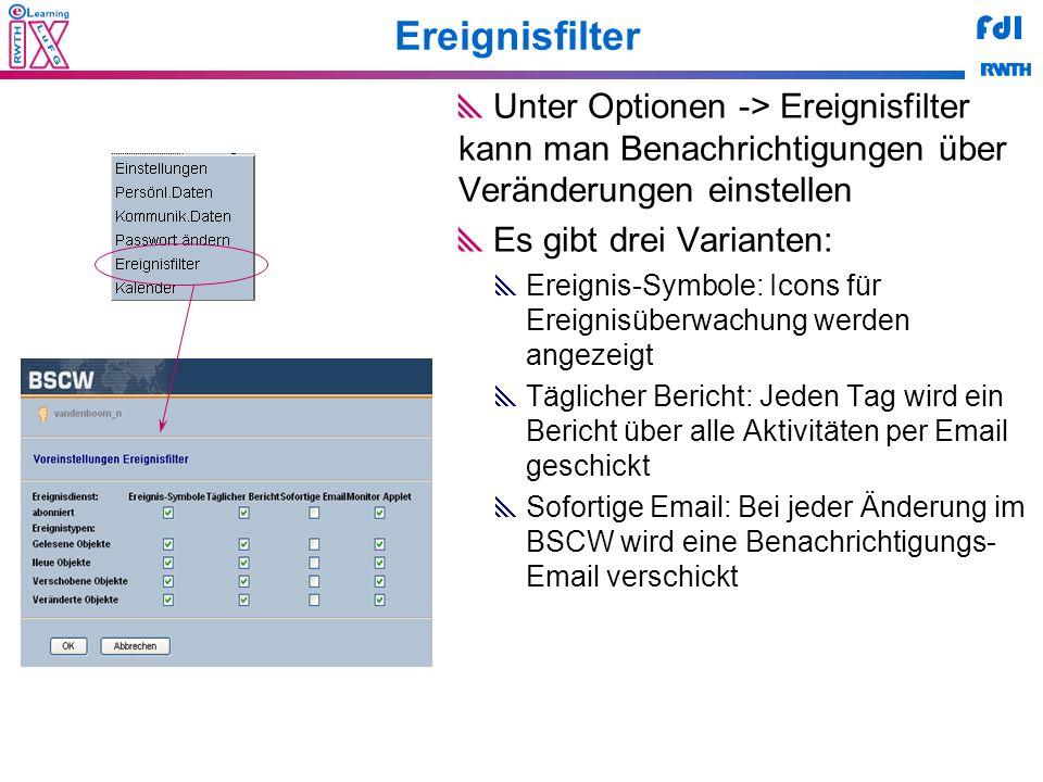 FdI Ereignisfilter Unter Optionen -> Ereignisfilter kann man Benachrichtigungen über Veränderungen einstellen Es gibt drei Varianten: Ereignis-Symbole