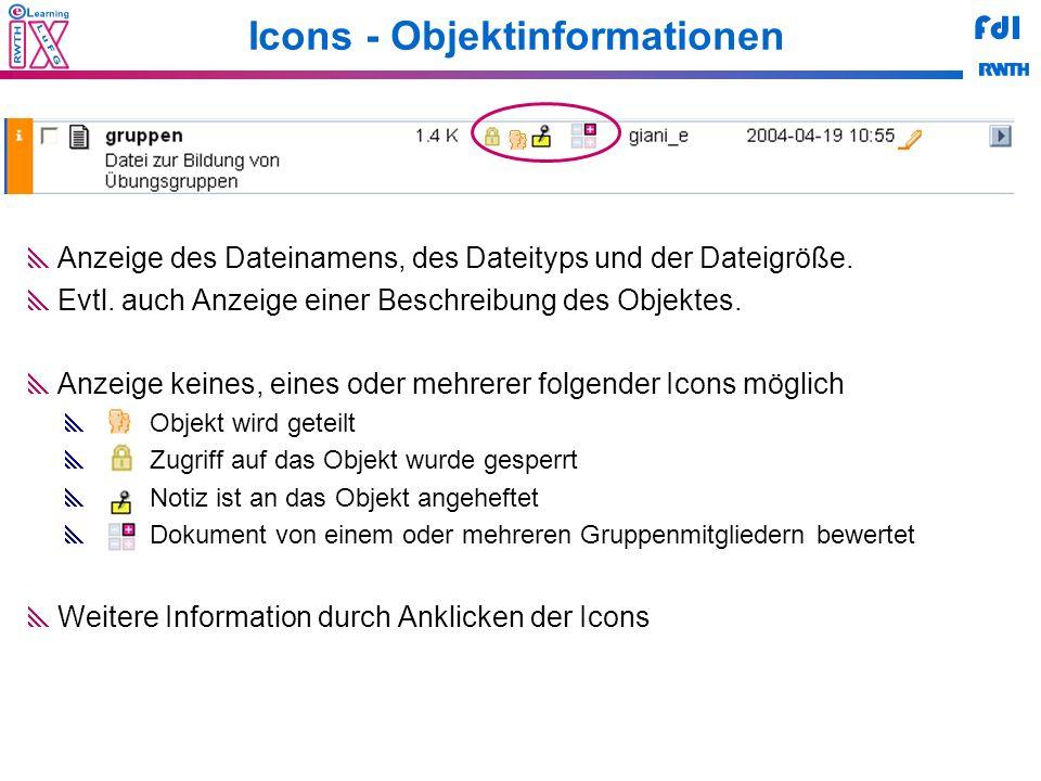 FdI Icons - Objektinformationen Anzeige des Dateinamens, des Dateityps und der Dateigröße. Evtl. auch Anzeige einer Beschreibung des Objektes. Anzeige