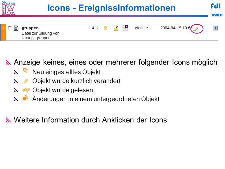 FdI Icons - Ereignissinformationen Anzeige keines, eines oder mehrerer folgender Icons möglich Neu eingestelltes Objekt. Objekt wurde kürzlich verände