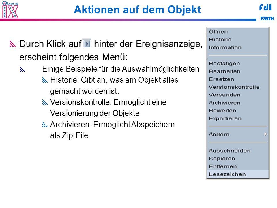 FdI Aktionen auf dem Objekt Durch Klick auf hinter der Ereignisanzeige, erscheint folgendes Menü: Einige Beispiele für die Auswahlmöglichkeiten Historie: Gibt an, was am Objekt alles gemacht worden ist.