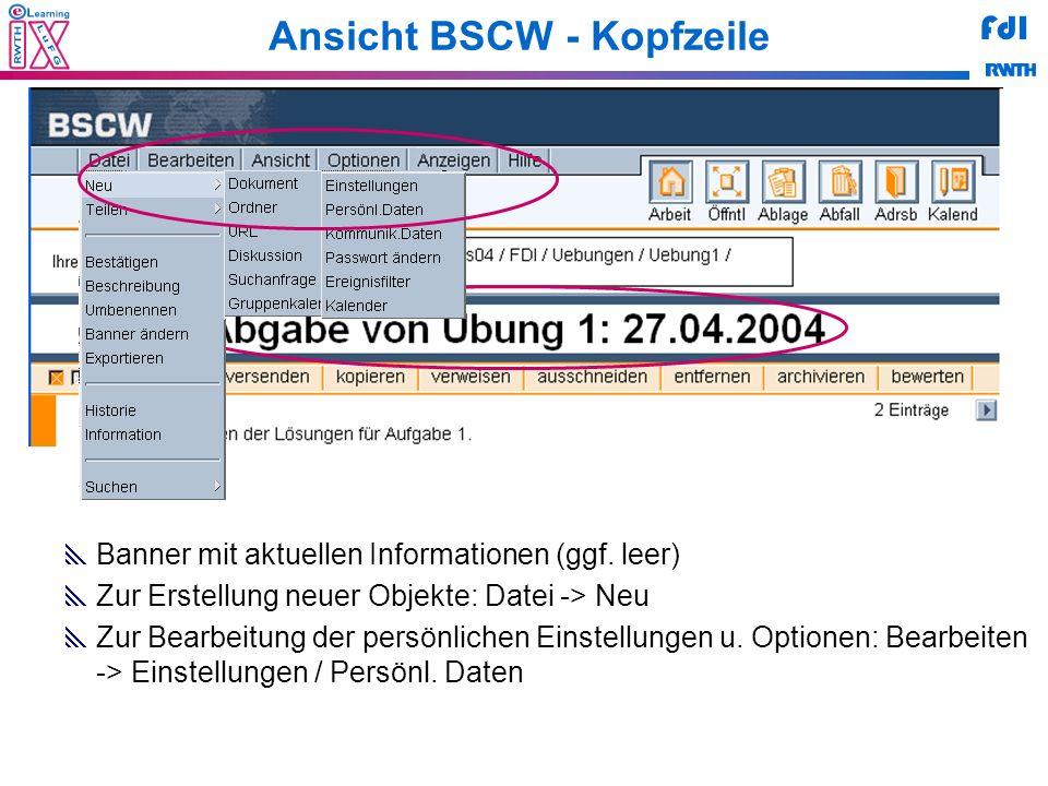 FdI Ansicht BSCW - Kopfzeile Banner mit aktuellen Informationen (ggf. leer) Zur Erstellung neuer Objekte: Datei -> Neu Zur Bearbeitung der persönliche