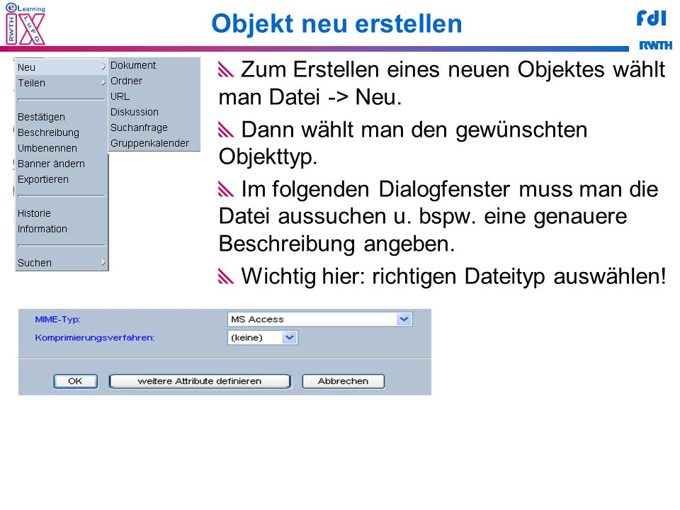 FdI Objekt neu erstellen Zum Erstellen eines neuen Objektes wählt man Datei -> Neu. Dann wählt man den gewünschten Objekttyp. Im folgenden Dialogfenst