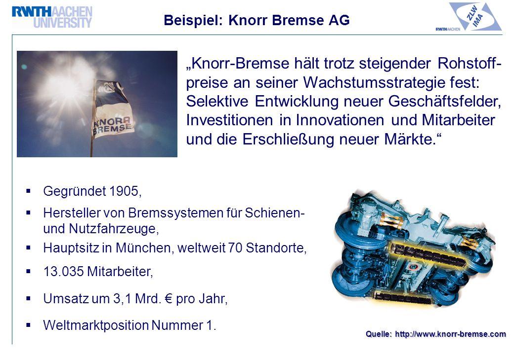 Beispiel: Knorr Bremse AG Gegründet 1905, Hersteller von Bremssystemen für Schienen- und Nutzfahrzeuge, Hauptsitz in München, weltweit 70 Standorte, 13.035 Mitarbeiter, Umsatz um 3,1 Mrd.
