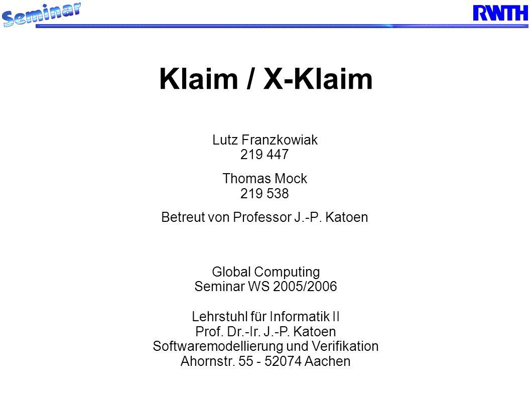 Klaim / X-Klaim 12/54 Lutz Franzkowiak / Thomas Mock Zeitliche Entkopplung (time uncoupling): Ablage von Datentupeln erfolgt asynchron, dh unabhängig von Empfangsbereitschaft anderer Prozesse Zwei Prozesse müssen nicht zur gleichen Zeit aktiv sein Räumliche Entkopplung (space uncoupling): Zur Ablage von Daten werden keine Infos über Identität oder Allokation von Empfängerprozessen benötigt Entkopplung des Ziels (destination uncoupling): Kommunikation ist asynchron und anonym Sender muss keine Kenntnis über Empfänger oder Gebrauch von Daten besitzen GENERATIVE KOMMUNIKATION