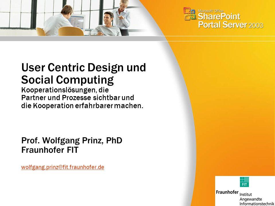 User Centric Design und Social Computing Kooperationslösungen, die Partner und Prozesse sichtbar und die Kooperation erfahrbarer machen.