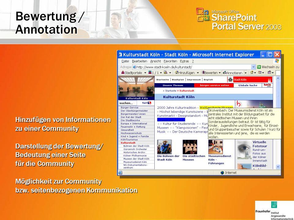 Bewertung / Annotation Hinzufügen von Informationen zu einer Community Darstellung der Bewertung/ Bedeutung einer Seite für die Community Möglichkeit zur Community bzw.
