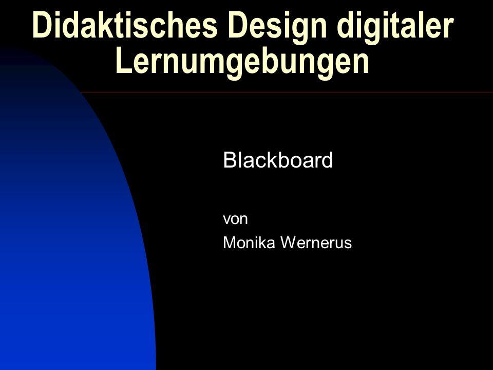 Didaktisches Design digitaler Lernumgebungen Blackboard von Monika Wernerus