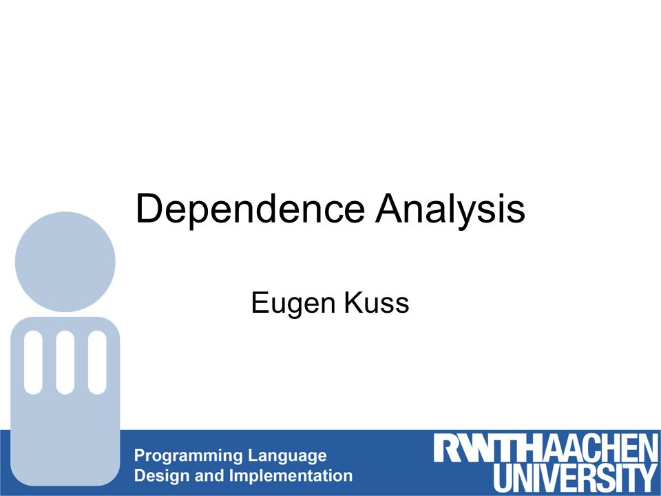 Dependence Analysis Eugen Kuss