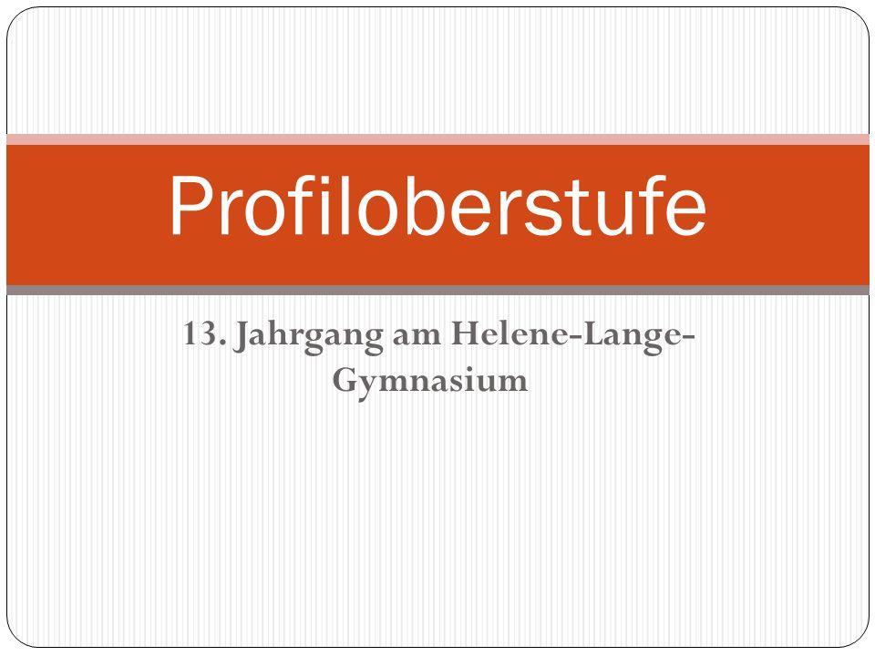 13. Jahrgang am Helene-Lange- Gymnasium Profiloberstufe