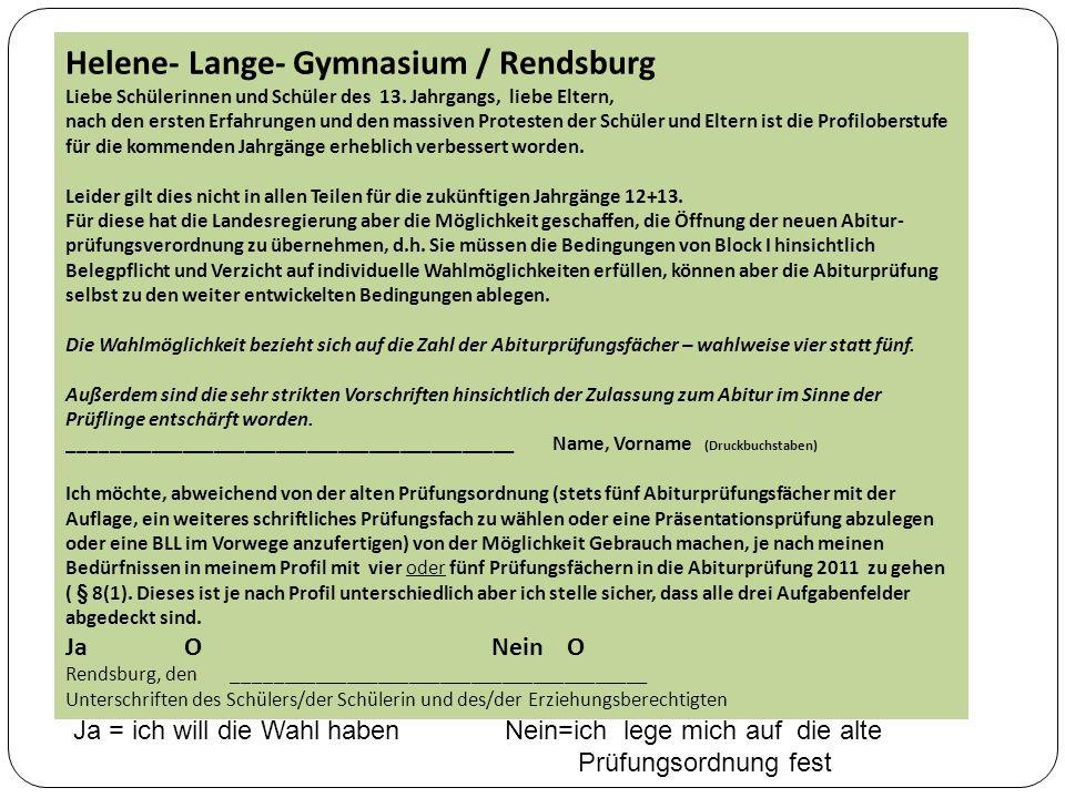 Helene- Lange- Gymnasium / Rendsburg Liebe Schülerinnen und Schüler des 13. Jahrgangs, liebe Eltern, nach den ersten Erfahrungen und den massiven Prot
