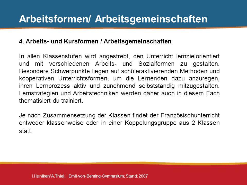 I.Hüniken/ A.Thiel; Emil-von-Behring-Gymnasium; Stand: 2007 Arbeitsformen/ Arbeitsgemeinschaften 4. Arbeits- und Kursformen / Arbeitsgemeinschaften In