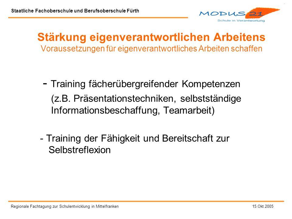 Staatliche Fachoberschule und Berufsoberschule Fürth Regionale Fachtagung zur Schulentwicklung in Mittelfranken 15.Okt.2005 Wie kann man eine Projektarbeit bewerten.