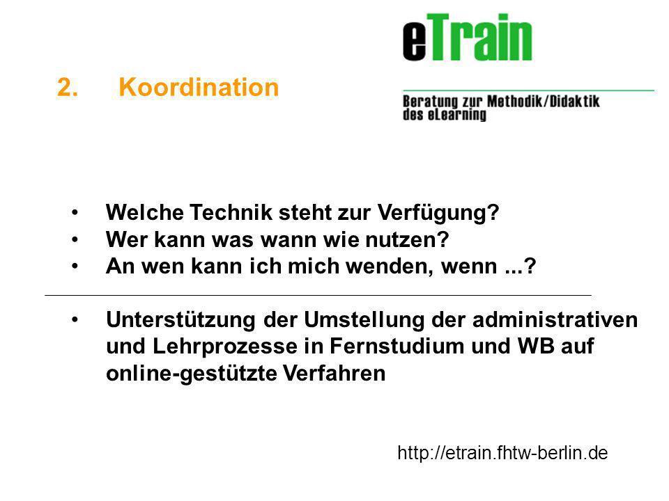 http://etrain.fhtw-berlin.de Welche Technik steht zur Verfügung.
