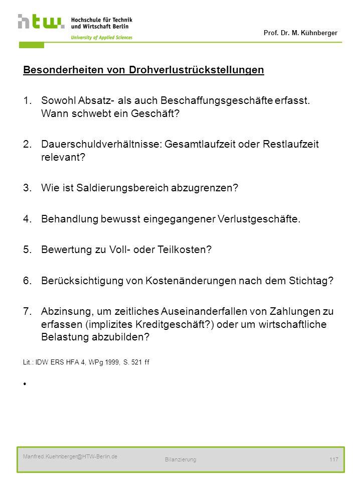 Prof. Dr. M. Kühnberger Manfred.Kuehnberger@HTW-Berlin.de Bilanzierung117 Besonderheiten von Drohverlustrückstellungen 1.Sowohl Absatz- als auch Besch