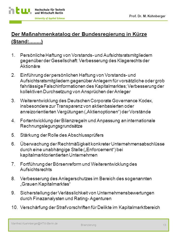 Prof. Dr. M. Kühnberger Manfred.Kuehnberger@HTW-Berlin.de Bilanzierung13 Der Maßnahmenkatalog der Bundesregierung in Kürze (Stand:........) 1.Persönli
