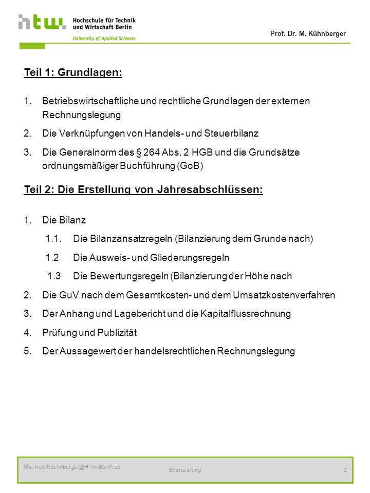 Prof. Dr. M. Kühnberger Manfred.Kuehnberger@HTW-Berlin.de Bilanzierung2 Teil 1: Grundlagen: 1.Betriebswirtschaftliche und rechtliche Grundlagen der ex