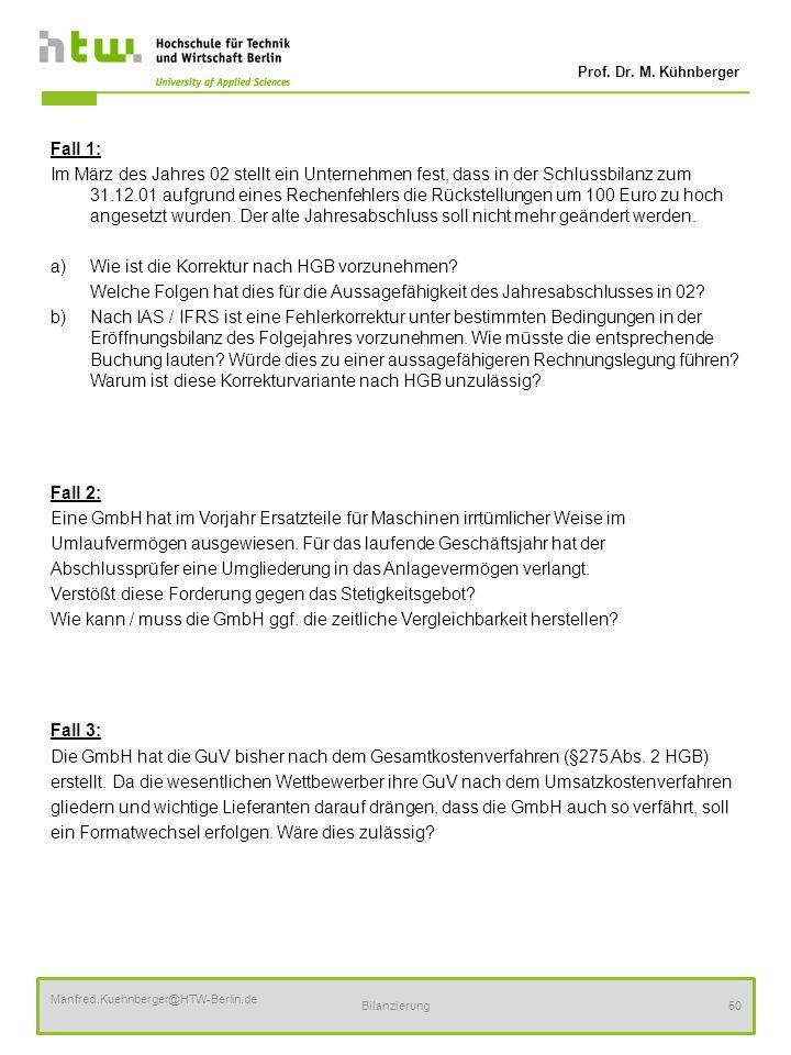 Prof. Dr. M. Kühnberger Manfred.Kuehnberger@HTW-Berlin.de Bilanzierung50 Fall 1: Im März des Jahres 02 stellt ein Unternehmen fest, dass in der Schlus
