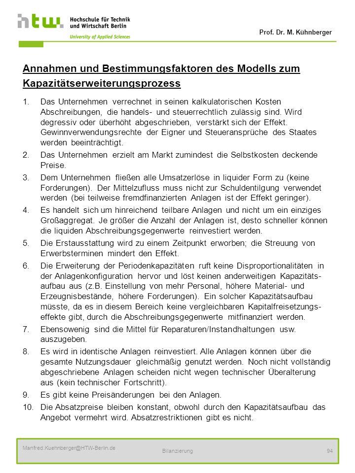 Prof. Dr. M. Kühnberger Manfred.Kuehnberger@HTW-Berlin.de Bilanzierung94 Annahmen und Bestimmungsfaktoren des Modells zum Kapazitätserweiterungsprozes