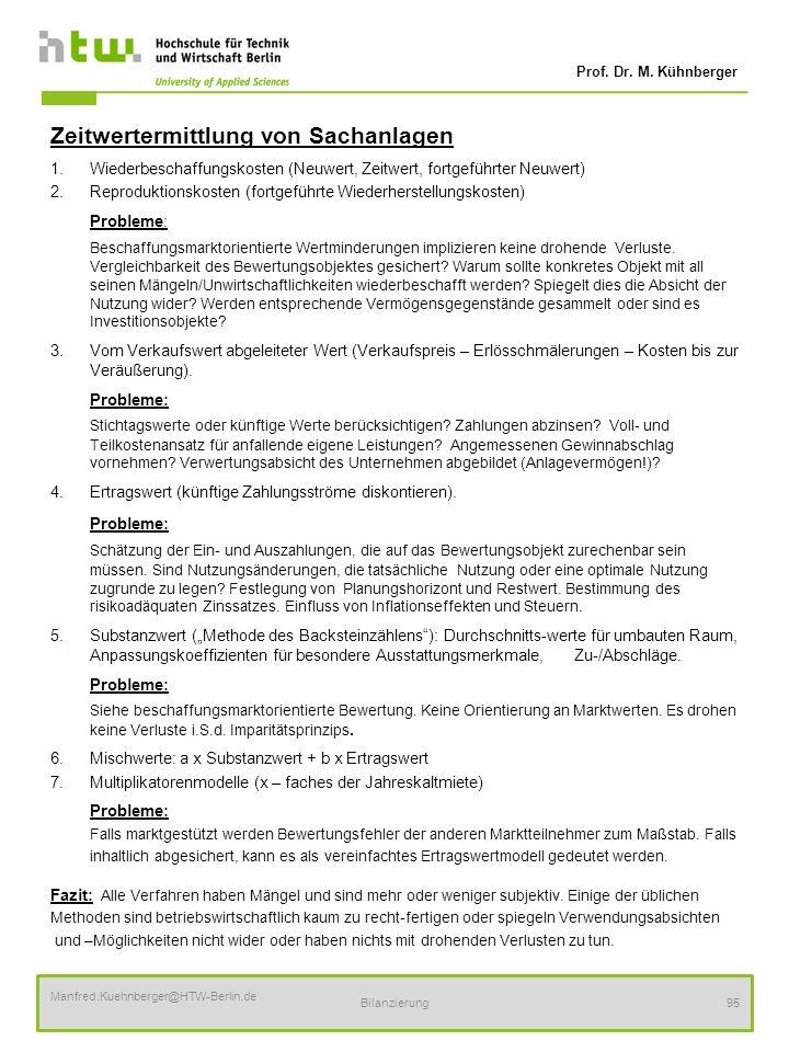 Prof. Dr. M. Kühnberger Manfred.Kuehnberger@HTW-Berlin.de Bilanzierung95 Zeitwertermittlung von Sachanlagen 1.Wiederbeschaffungskosten (Neuwert, Zeitw