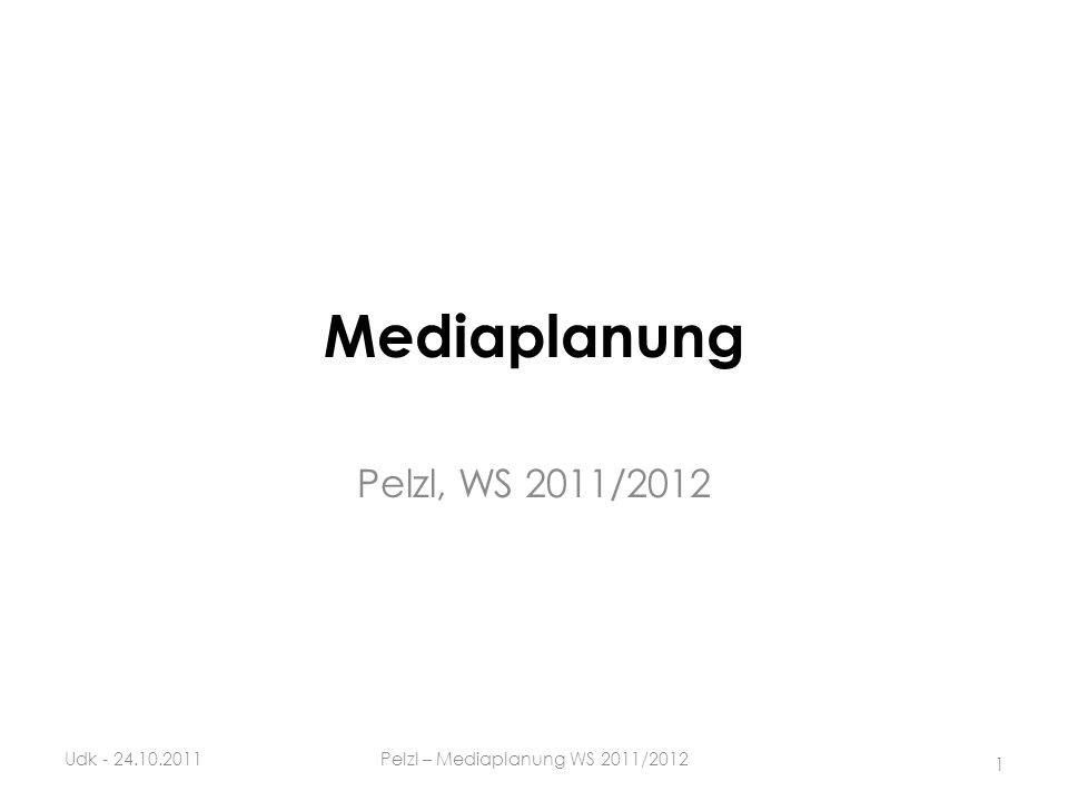 Recency oder Frequency? 72Udk - 21.11.2011Pelzl – Mediaplanung WS 2011/2012
