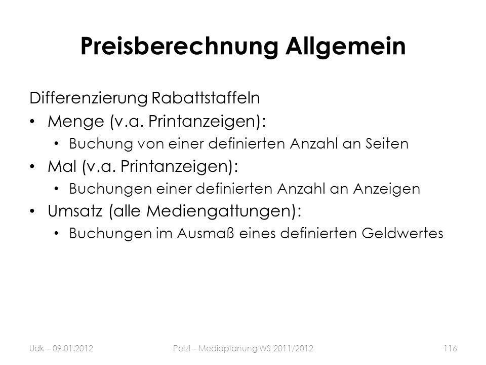 Preisberechnung Allgemein Differenzierung Rabattstaffeln Menge (v.a. Printanzeigen): Buchung von einer definierten Anzahl an Seiten Mal (v.a. Printanz