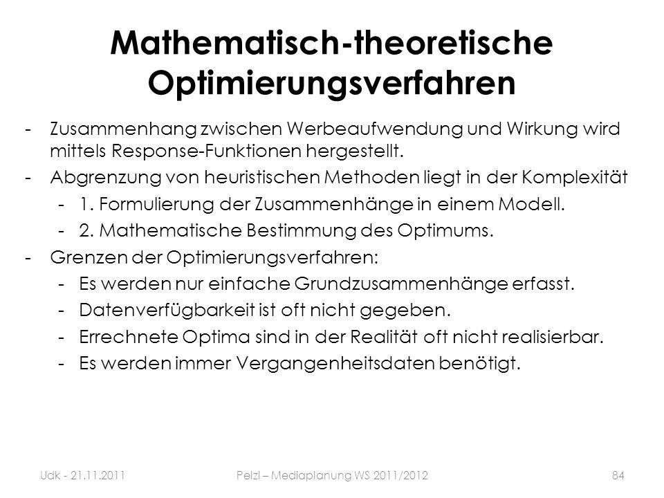 Mathematisch-theoretische Optimierungsverfahren -Zusammenhang zwischen Werbeaufwendung und Wirkung wird mittels Response-Funktionen hergestellt. -Abgr