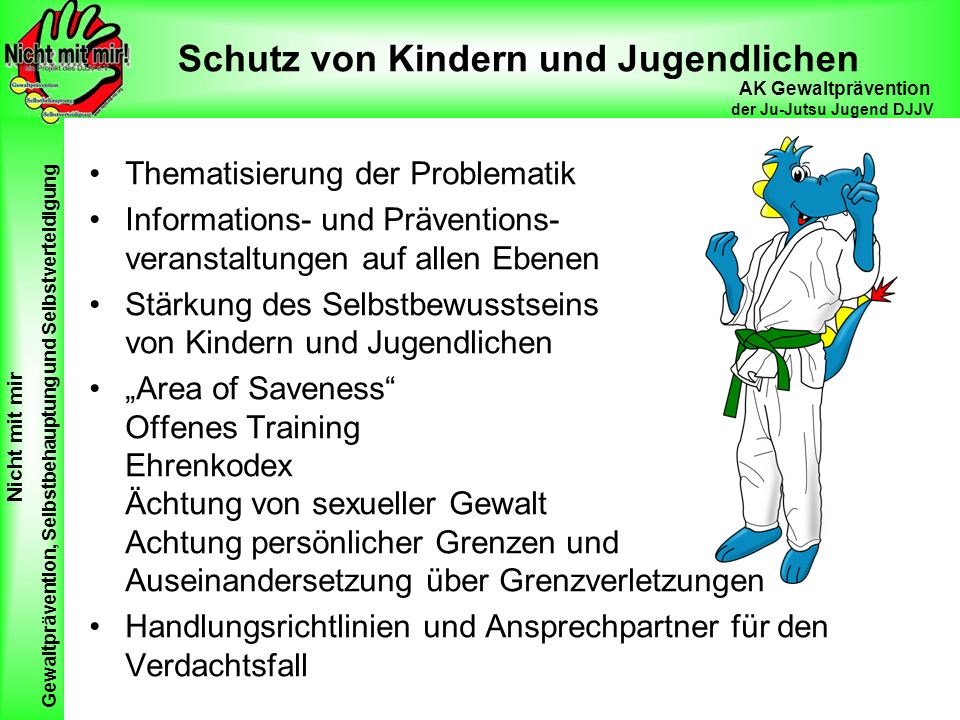 Nicht mit mir Gewaltprävention, Selbstbehauptung und Selbstverteidigung AK Gewaltprävention der Ju-Jutsu Jugend DJJV Schutz von Kindern und Jugendlich