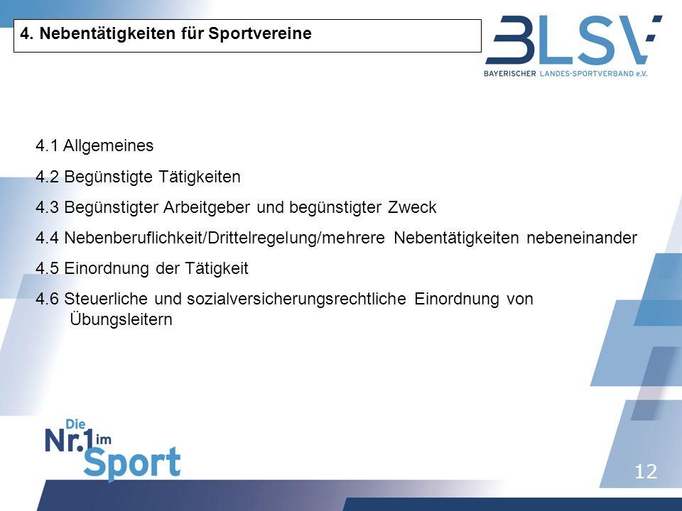 12 4. Nebentätigkeiten für Sportvereine 4.1 Allgemeines 4.2 Begünstigte Tätigkeiten 4.3 Begünstigter Arbeitgeber und begünstigter Zweck 4.4 Nebenberuf