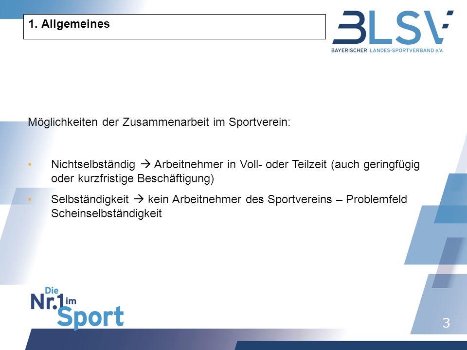 3 1. Allgemeines Möglichkeiten der Zusammenarbeit im Sportverein: Nichtselbständig Arbeitnehmer in Voll- oder Teilzeit (auch geringfügig oder kurzfris