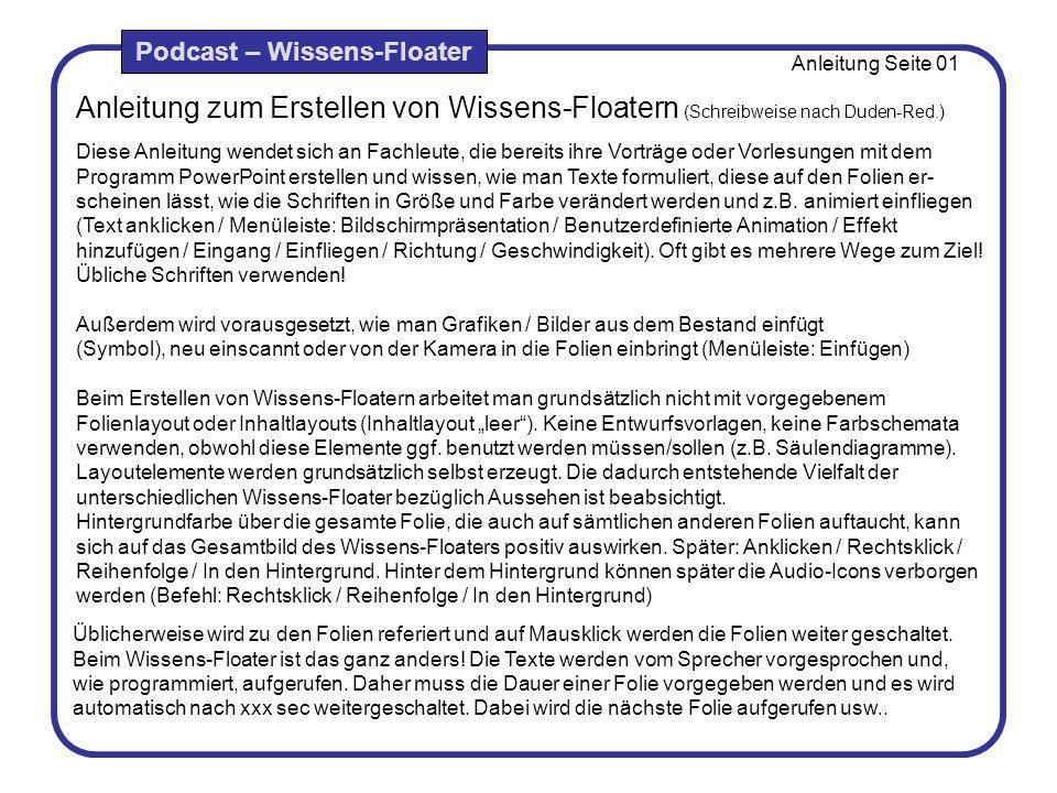 Anleitung zum Erstellen von Wissens-Floatern (Schreibweise nach Duden-Red.) Diese Anleitung wendet sich an Fachleute, die bereits ihre Vorträge oder V