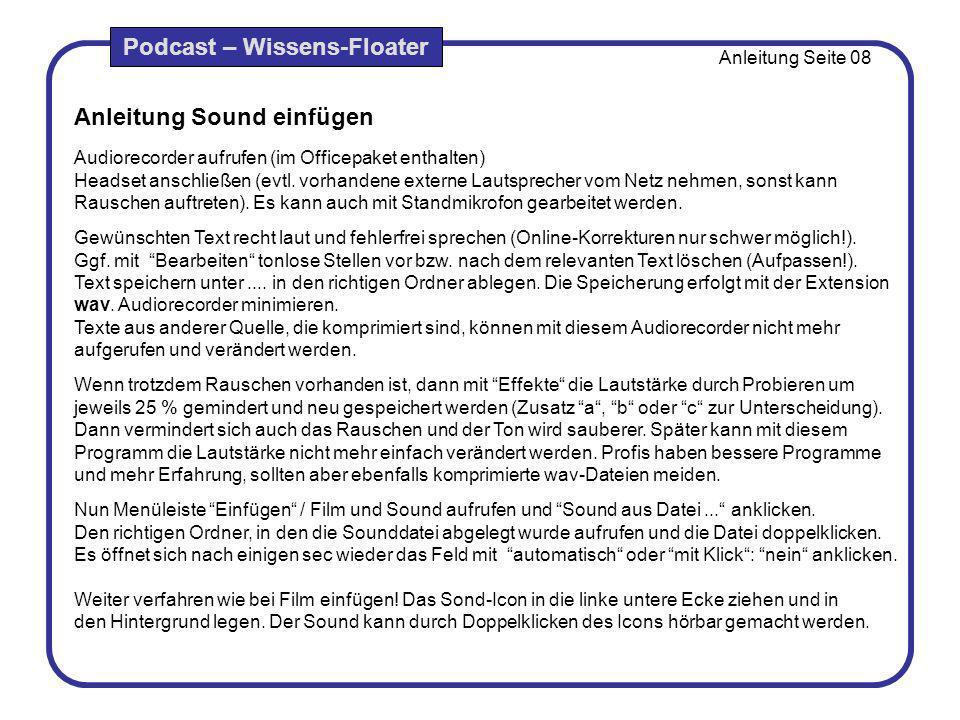 Anleitung Sound einfügen Audiorecorder aufrufen (im Officepaket enthalten) Headset anschließen (evtl. vorhandene externe Lautsprecher vom Netz nehmen,