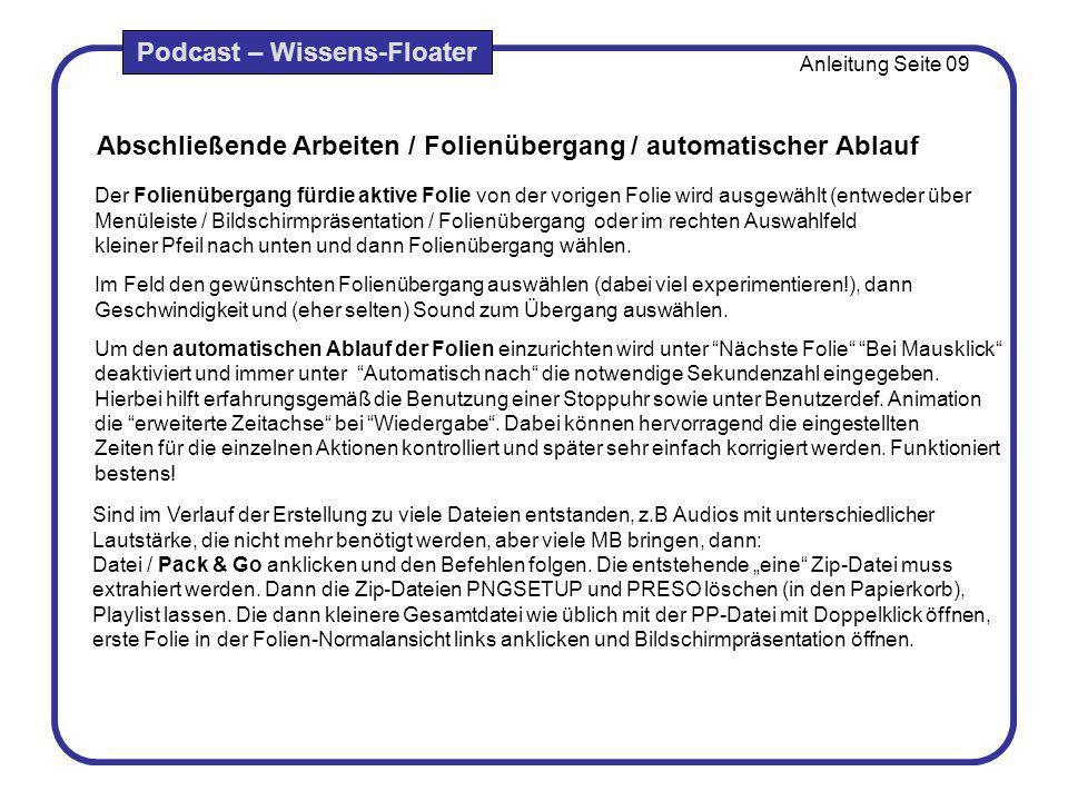Abschließende Arbeiten / Folienübergang / automatischer Ablauf Sind im Verlauf der Erstellung zu viele Dateien entstanden, z.B Audios mit unterschiedl