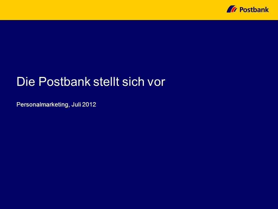Personalmarketing, Juli 2012 Die Postbank stellt sich vor
