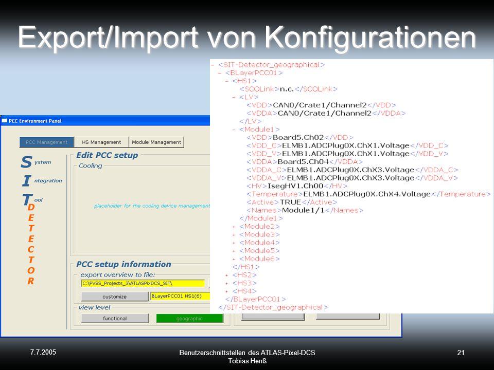 7.7.2005 Benutzerschnittstellen des ATLAS-Pixel-DCS Tobias Henß 21 Export/Import von Konfigurationen