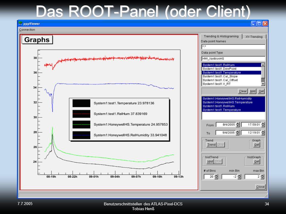 7.7.2005 Benutzerschnittstellen des ATLAS-Pixel-DCS Tobias Henß 34 Das ROOT-Panel (oder Client)