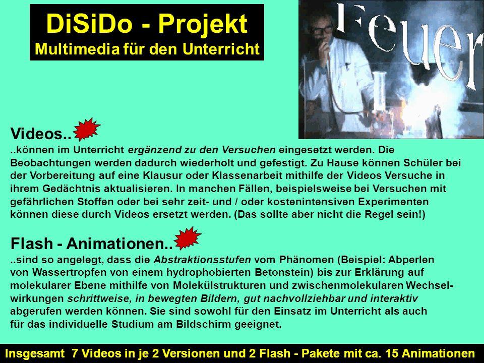 Insgesamt 7 Videos in je 2 Versionen und 2 Flash - Pakete mit ca. 15 Animationen DiSiDo - Projekt Multimedia für den Unterricht Videos....können im Un