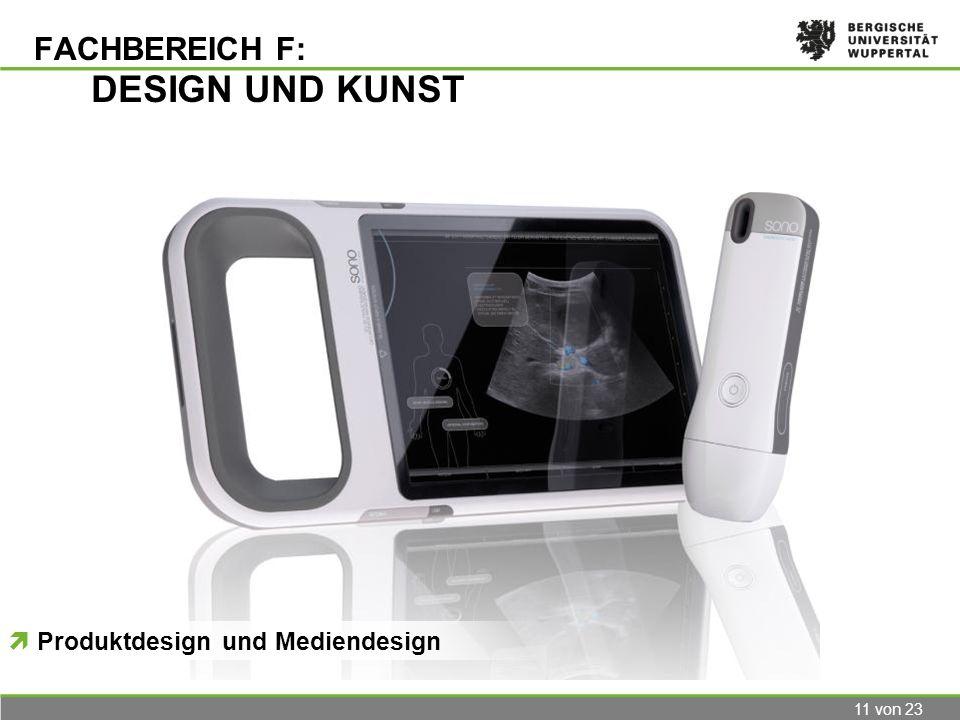 11 von 23 FACHBEREICH F: DESIGN UND KUNST Produktdesign und Mediendesign