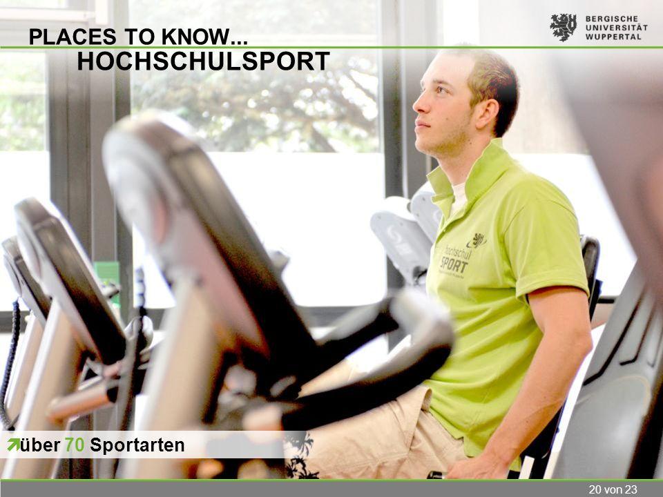 20 von 23 PLACES TO KNOW... HOCHSCHULSPORT über 70 Sportarten