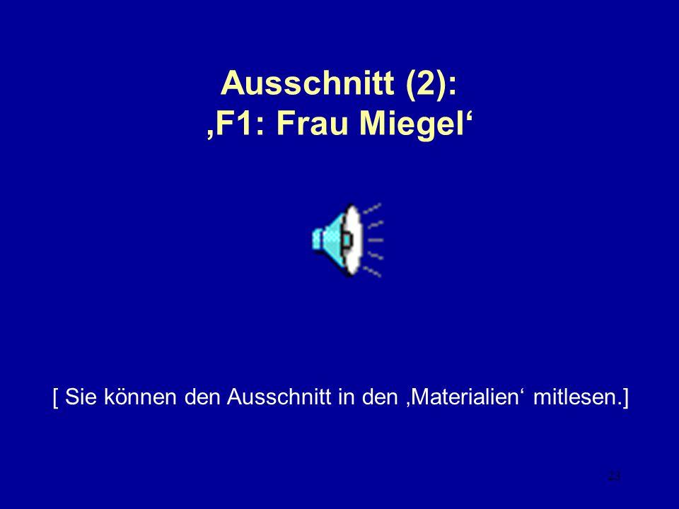 23 Ausschnitt (2): F1: Frau Miegel [ Sie können den Ausschnitt in den Materialien mitlesen.]