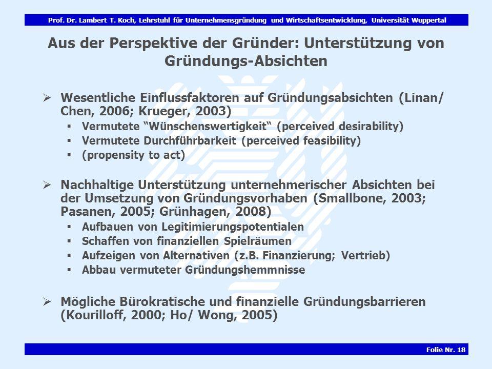 Prof. Dr. Lambert T. Koch, Lehrstuhl für Unternehmensgründung und Wirtschaftsentwicklung, Universität Wuppertal Folie Nr. 18 Aus der Perspektive der G
