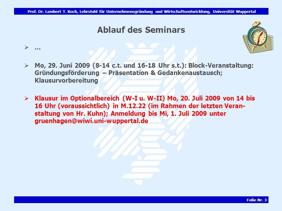 Prof. Dr. Lambert T. Koch, Lehrstuhl für Unternehmensgründung und Wirtschaftsentwicklung, Universität Wuppertal Folie Nr. 3 Ablauf des Seminars... Mo,